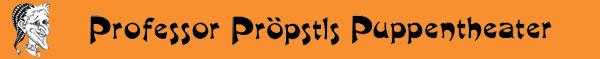 Professor Pröpstls Puppentheater Newsletter